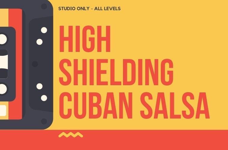 cuban Salsa high shielding group