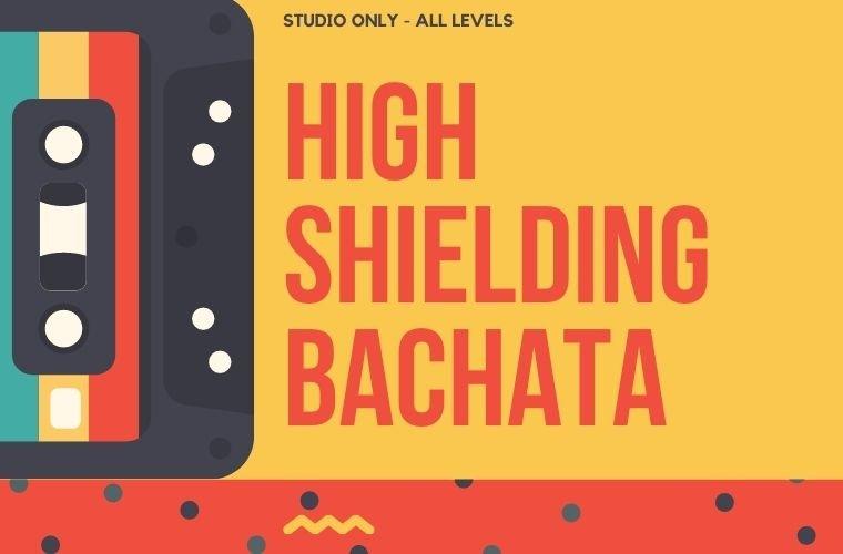 Bachata course for high shielders